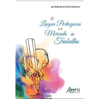 Livro -  A Língua Portuguesa e o Mercado de Trabalho  - Bruatolin