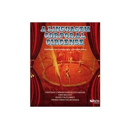 Livro - A Linguagem corporal circense: interfaces com a educação física e a atividade física - Santos