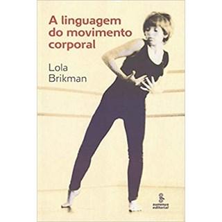 Livro - A Linguagem do Movimento Corporal - Brikman - Summus