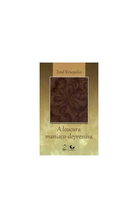 Livro - A Loucura Maníaco-Depressiva - Kraepelin