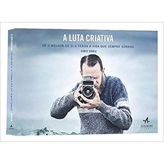 Livro - A Luta Criativa Dê o Melhor de Si e Tenha a Vida que Sempre Sonhou - Orwing