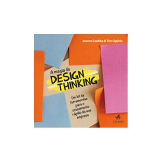 Livro - A Magia do Design Thinking - Liedtka