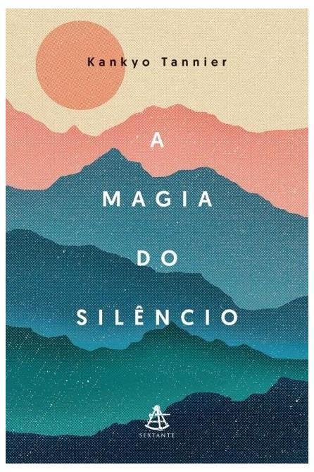 Livro - A Magia do Silêncio - Tannier