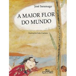 Livro - A Maior Flor do Mundo - José Saramago