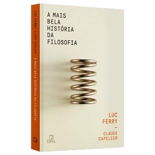 Livro - A Mais Bela História da Filosofia - Ferry - Difel