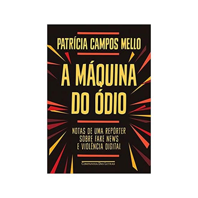 Livro - A Máquina do Ódio - Mello - Companhia das Letras
