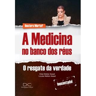 Livro - A Medicina No Banco Dos Réus - Assad 1ª edição