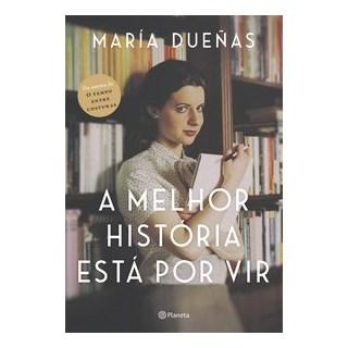 Livro - A melhor história está por vir - Dueñas 1º edição