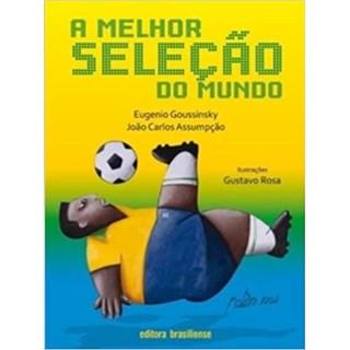 Livro - A Melhor Seleção do Mundo - Assumpção - Brasiliense