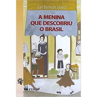 Livro - A Menina que Descobriu o Brasil - Laurito - FTD