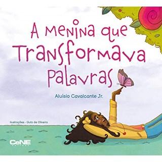 Livro A Menina Que Transformava Palavras - Jr - Cene