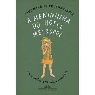 Livro - A Menininha do Hotel Metropol - Liudmila Petruchévskaia