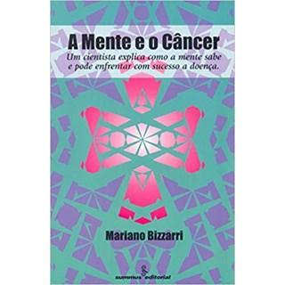 Livro - A Mente e o Câncer - Bizzarri - Summus