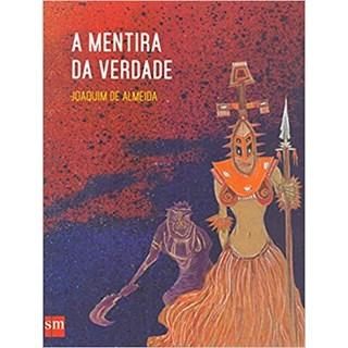 Livro - A Mentira da Verdade - Almeida - Edições Sm