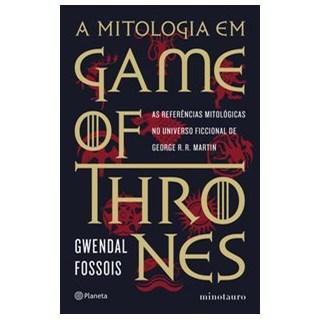 Livro - A mitologia em game of thrones - Fossois 1º edição