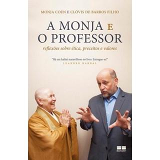 Livro -A Monja E O Professor: Reflexões Sobre Ética, Preceitos E Valores  - Coen /Barros