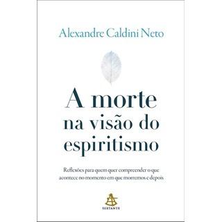 Livro - A Morte na Visão do Espiritismo - Caldini Neto