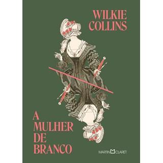 Livro A Mulher de Branco - Collins - Martin Claret