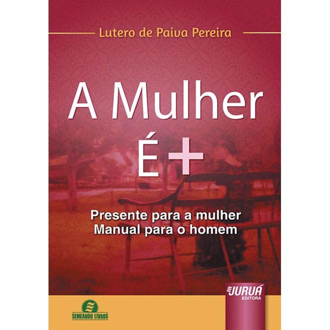 Livro - A Mulher é + - Pereira - Juruá