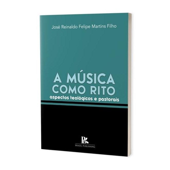 Livro - A Música Como Rito - Filho - Brazil Publishing