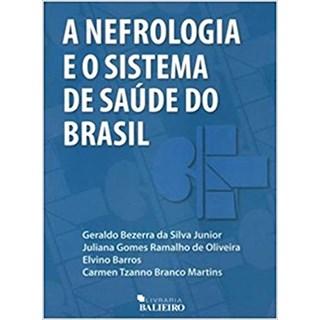 Livro - A Nefrologia e o Sistema de Saúde do Brasil - Silva Jr