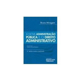 Livro - A Nova Administração Pública e o Direito Administrativo - Miragem