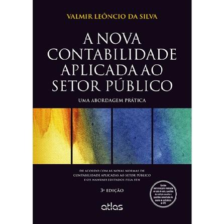 Livro - A Nova Contabilidade Aplicada ao Setor Público: Uma Abordagem Prática - Silva