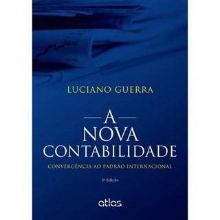 Livro - A Nova Contabilidade: Convergência ao Padrão Internacional - Guerra