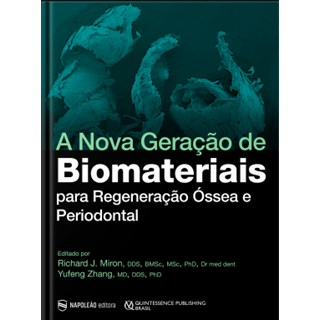 Livro - A Nova Geração de Biomateriais para Regeneração Óssea e Periodontal - Miron - Pré Venda