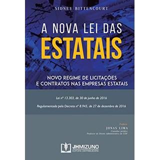 Livro A Nova lei das Estatais - Bittencourt - Jh Mizuno