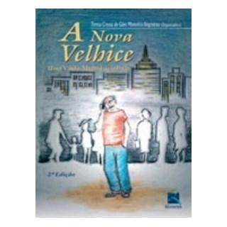 Livro - A Nova Velhice - Negreiros