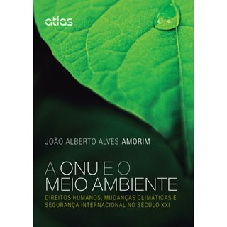 Livro - A ONU e o Meio Ambiente - Amorim