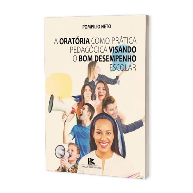 Livro - A Oratória Como Prática Pedagógica Visando o Bom Desempenho - Neto - Brazil Publishing