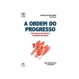 Livro - A Ordem do Progresso - Abreu