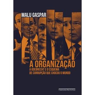 Livro A Organização - Gaspar - Companhia das Letras