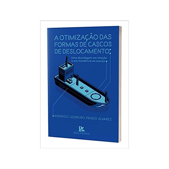 Livro - A Otimização das Formas de Cascos de Deslocamento - Alvares - Brazil Publishing