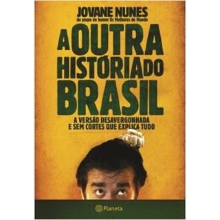 Livro - A Outra História do Brasil - Nunes - Planeta