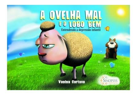 Livro - A Ovelha do Mal e o Lobo do Bem: entendendo a depressão infantil - Cartaxo