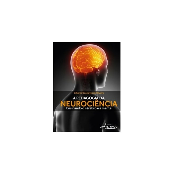 Livro - A Pedagogia da Neurociência Ensinando o Cérebro e a Mente - Oliveira
