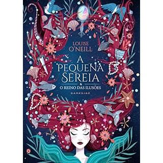 Livro - A Pequena Sereia e O Reino Das Ilusões - O'Neill