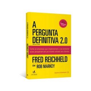 Livro - A Pergunta Definitiva 2.0 - Reichheld