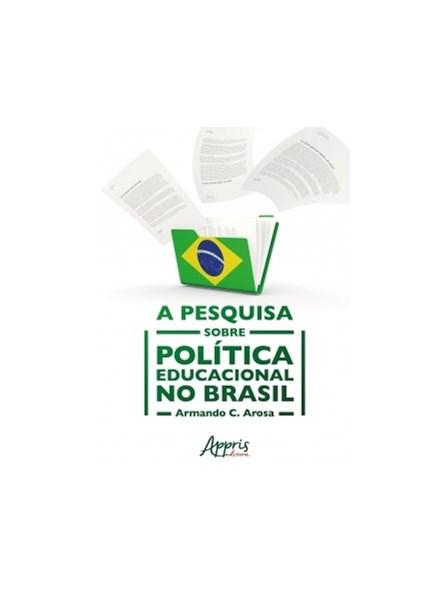 Livro - A Pesquisa sobre Política Educacional no Brasil - Arosa