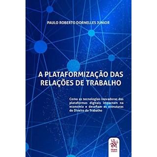 Livro A Plataformização das Relações de Trabalho - Junior - Tirant