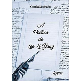 Livro - A Poética de Lee-Li Yang - Machado - Appris