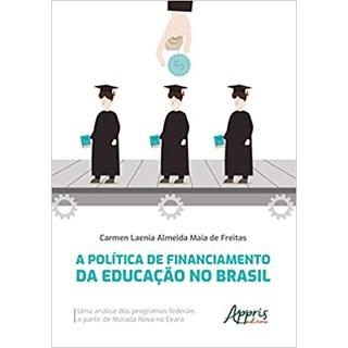 Livro - A Política de Financiamento da Educação no Brasil - Freitas - Appris