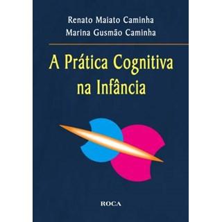 Livro - A Prática Cognitiva na Infância - Caminha