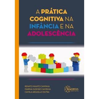Livro - A Prática Cognitiva na Infância e na Adolescência - Caminha