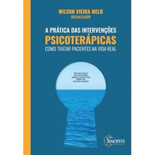 Livro - A Prática das Intervenções Psicoterápicas - Melo