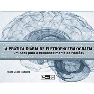Livro A Prática Diária de Eletroencefalografia - Ragazzo - Lemar