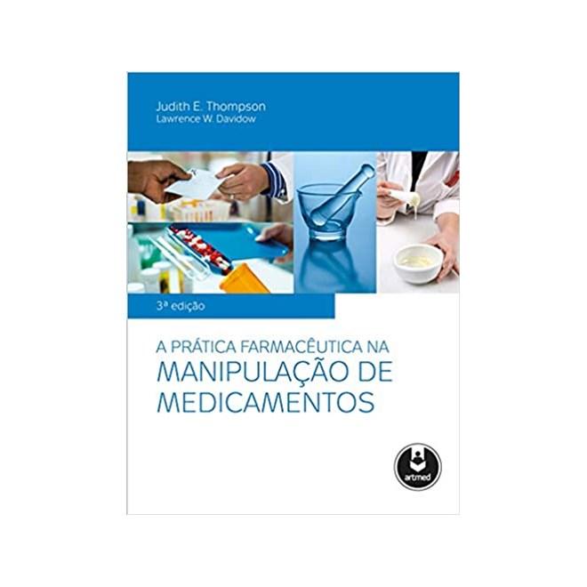Livro - A prática farmacêutica na manipulação de medicamentos